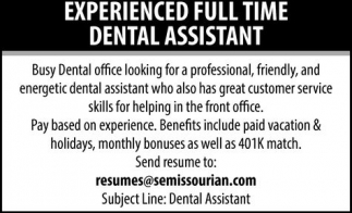 Experienced full time dental assistant