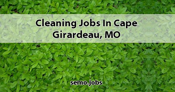 Cleaning Jobs In Cape Girardeau Mo
